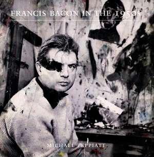 Francis Bacon in the 1950s de Michael Peppiatt