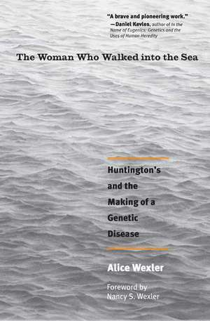 The Woman Who Walked into the Sea – Huntington′s and the Making of a Genetic Disease