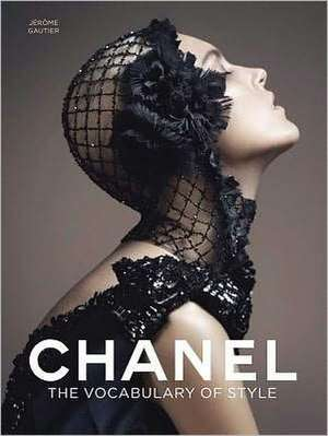 Chanel: The Vocabulary of Style de Jérôme Gautier