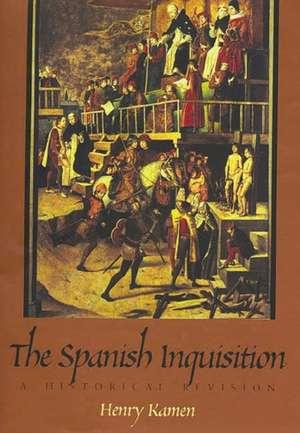 The Spanish Inquisition: A Historical Revision de Henry Kamen