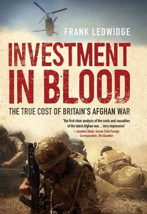 Investment in Blood – The True Cost of Britain′s Afghan War imagine