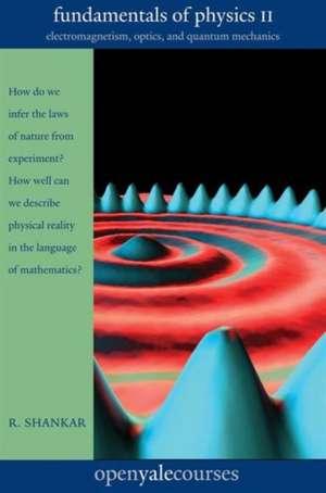 Fundamentals of Physics II – Electromagnetism, Optics, and Quantum Mechanics