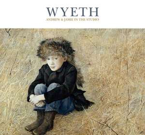 Wyeth: Andrew and Jamie in the Studio de Timothy J Standring