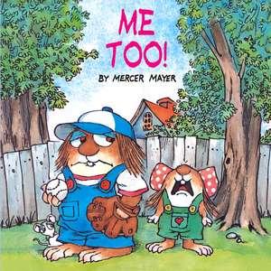 Me Too! (Little Critter) de Mercer Mayer