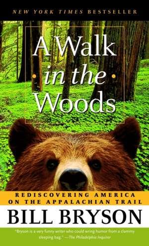 A Walk in the Woods:  Rediscovering America on the Appalachian Trail de Bill Bryson