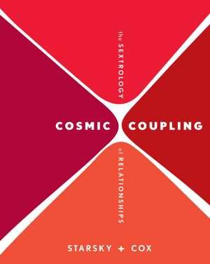 Cosmic Coupling:  The Sextrology of Relationships de Starsky + Cox