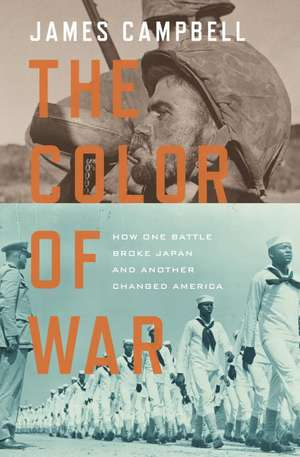 The Color of War: How One Battle Broke Japan and Another Changed America de James Campbell