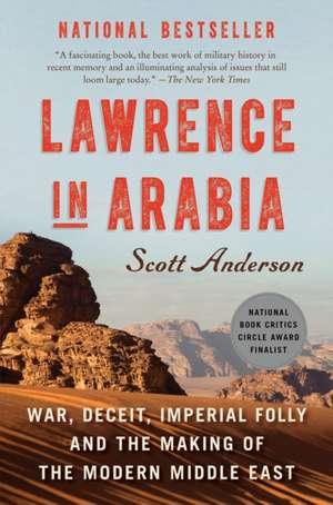 Lawrence in Arabia de Scott Anderson