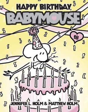 Happy Birthday, Babymouse de Jennifer L. Holm