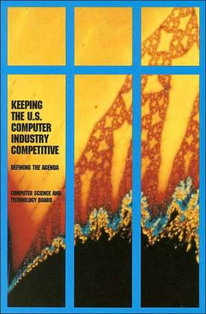 Keeping the U.S. Computer Industry Competitive:  Defining the Agenda de  National Research Council on Computer Sc