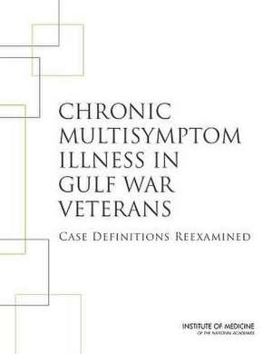 Chronic Multisymptom Illness in Gulf War Veterans