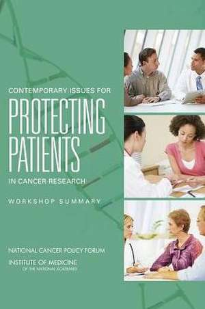 Contemporary Issues for Protecting Patients in Cancer Research