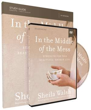 In the Middle of the Mess Study Guide with DVD: Strength for This Beautiful, Broken Life de Sheila Walsh
