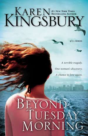 Beyond Tuesday Morning: Sequel to the Bestselling One Tuesday Morning de Karen Kingsbury