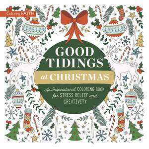 Good Tidings at Christmas: An Inspirational Coloring Book for Stress Relief and Creativity de Zondervan