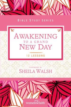 Awakening to a Grand New Day de Women of Faith