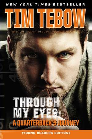 Through My Eyes: A Quarterback's Journey, Young Reader's Edition de Tim Tebow