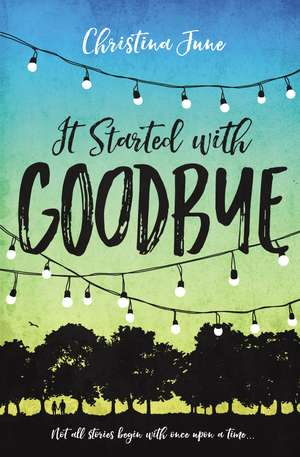 It Started with Goodbye de Christina June