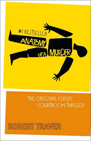 Anatomy of a Murder de Robert Traver