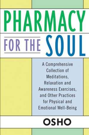 Pharmacy for the Soul de Osho