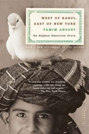 West of Kabul, East of New York:  An Afghan American Story de Tamim Ansary