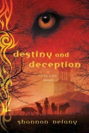 Destiny and Deception