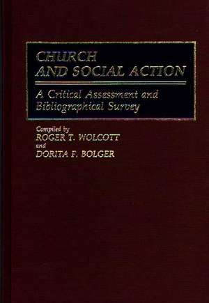 Church and Social Action:  A Critical Assessment and Bibliographical Survey de Roger T. Wolcott