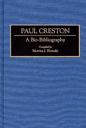 Paul Creston:  A Bio-Bibliography de Jocelyn Faris