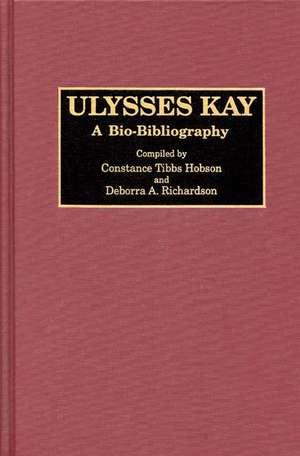 Ulysses Kay:  A Bio-Bibliography de Constane T. Hobson