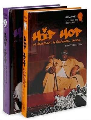 Hip Hop in America:  A Regional Guide 2 Volume Set de Mickey Hess