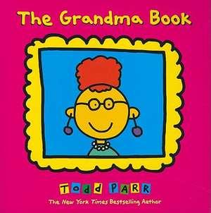 The Grandma Book de Todd Parr