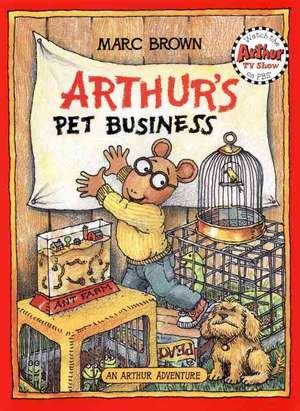 Arthur's Pet Business: An Arthur Adventure de Marc Brown