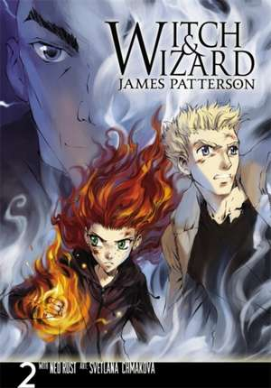 Witch & Wizard: The Manga, Vol. 2 de James Patterson