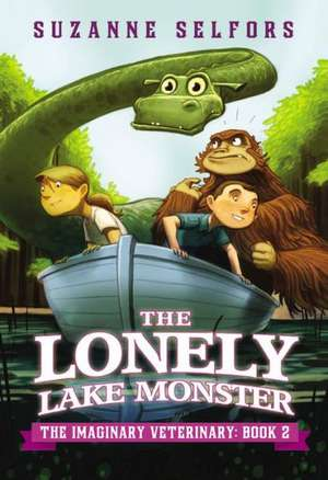 The Lonely Lake Monster de Suzanne Selfors