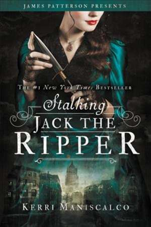 Stalking Jack the Ripper de Kerri Maniscalco