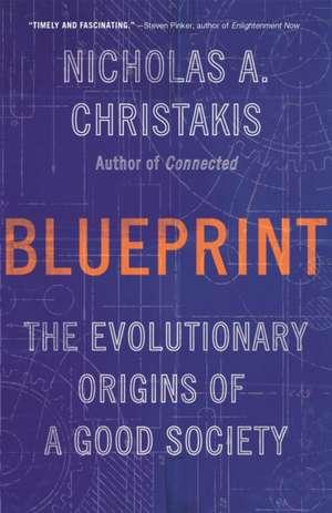 Blueprint: The Evolutionary Origins of a Good Society de Nicholas A. Christakis