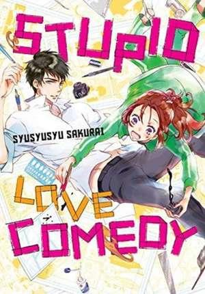 Stupid Love Comedy de Sakurai Syusyusyu
