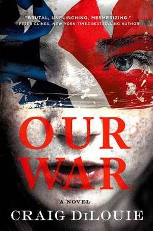 Our War de Craig DiLouie