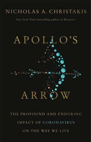 Apollo's Arrow de Nicholas A. Christakis