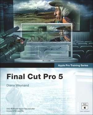 Apple Pro Training Series:Final Cut Pro 5 de Diana Weynand