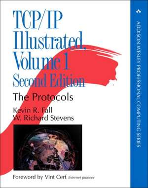 TCP/IP Illustrated, Volume 1:  The Protocols de Kevin R. Fall