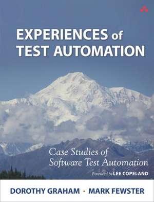 Experiences of Test Automation de Dorothy Graham