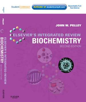 Elsevier's Integrated Review Biochemistry: With STUDENT CONSULT Online Access de John W. Pelley