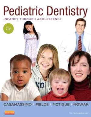 Pediatric Dentistry: Infancy through Adolescence de Paul S. Casamassimo