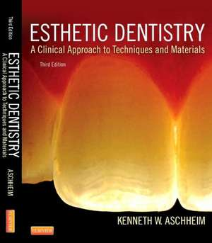 Esthetic Dentistry: A Clinical Approach to Techniques and Materials de Kenneth W. Aschheim