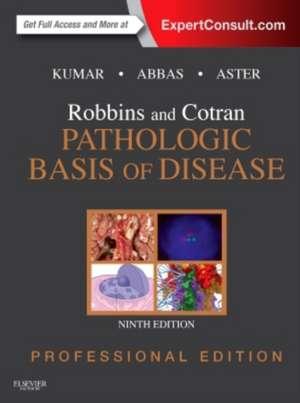 Robbins and Cotran Pathologic Basis of Disease Professional Edition