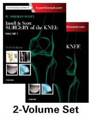 Insall & Scott Surgery of the Knee, 2-Volume Set: Insall & Scott  Chirurgia genunchiului de W. Norman Scott