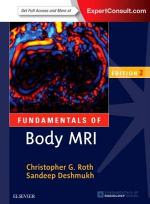 Fundamentals of Body MRI de Christopher G. Roth