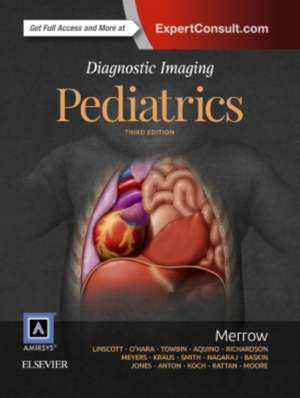Diagnostic Imaging: Pediatrics de A. Carlson Merrow, Jr.
