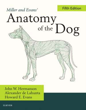 Miller and Evans' Anatomy of the Dog de John W. Hermanson